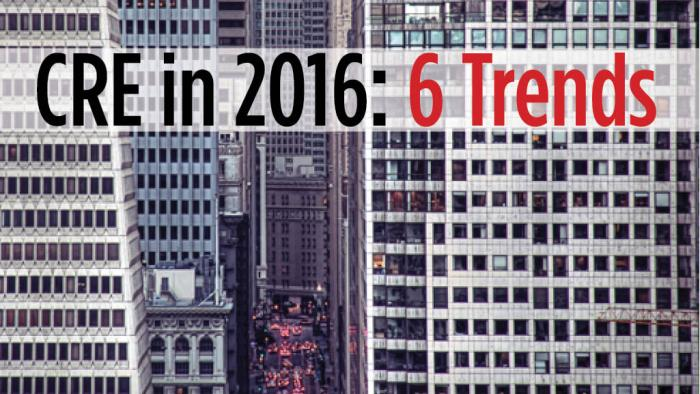 COMMERCIAL REAL ESTATE IN 2016 – 6TRENDS